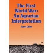 The First World War by Reader in Economic History Avner Offer