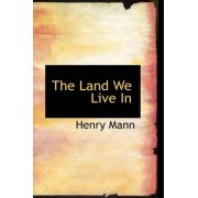 The Land We Live in by Henry Mann