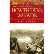 How the War Was Won by Tim Travers