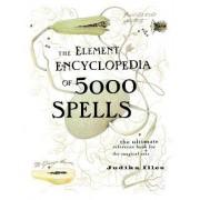 Element Encyclopedia of 5000 Spells by Judika Illes