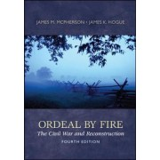Ordeal By Fire: The Civil War and Reconstruction by James M. McPherson