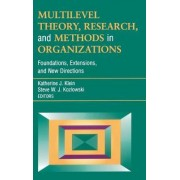 Multilevel Theory, Research and Methods in Organizations by Katherine J. Klein