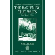 The Hastening that Waits by Nigel Biggar