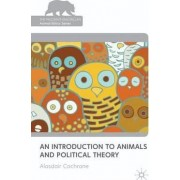 An Introduction to Animals and Political Theory by Alasdair Cochrane
