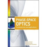 Phase-Space Optics: Fundamentals and Applications by Markus E. Testorf