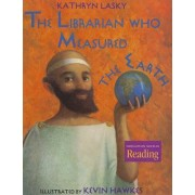 The Librarian Who Measured the Earth by Kathryn Lasky