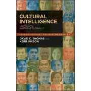 Cultural Intelligence: Living and Working Globally by David V. Thomas