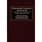 Shakespeare Companies and Festivals by Ron Engle