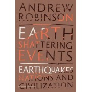 Earth-Shattering Events by Andrew Robinson