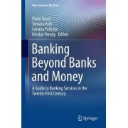 Banking Beyond Banks and Money 2017 by Paolo Tasca