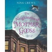 Neighborhood Mother Goose by Nina Crews