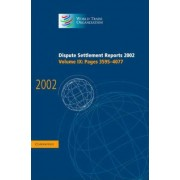 Dispute Settlement Reports 2002: Volume 9, Pages 3595-4077 2002: Pages 3595-4077 v. 9 by World Trade Organization