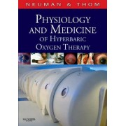 Physiology and Medicine of Hyperbaric Oxygen Therapy by Tom S. Neuman