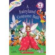 Scholastic Reader Level 2: Rainbow Magic: A Fairyland Costume Ball by Daisy Meadows