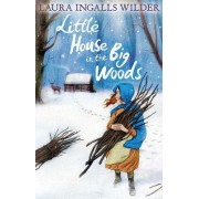 The Little House in the Big Woods by Laura Ingalls Wilder