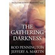 The Gathering Darkness (the Fourth Awakening Series) by Rod Pennington