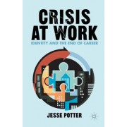 Crisis at Work: Identity and the End of Career