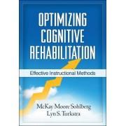 Optimizing Cognitive Rehabilitation by McKay Moore Sohlberg