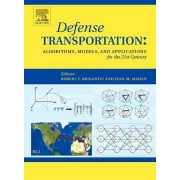 Defense Transportation: Algorithms, Models and Applications for the 21st Century by Robert T. Brigantic