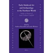 Early Medieval Art and Archaeology in the Northern World by Andrew Reynolds