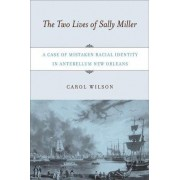 The Two Lives of Sally Miller by Carol Wilson
