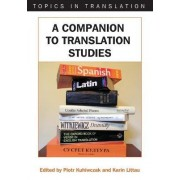 A Companion to Translation Studies by Piotr Kuhiwczak