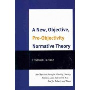 A New, Objective, Pro-objectivity Normative Theory by Frederick Farrand