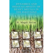 Dynamics and Bioavailability of Heavy Metals in the Rootzone by H. Magdi Selim