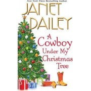 A Cowboy Under My Christmas Tree by Janet Dailey