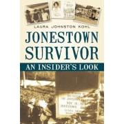 Jonestown Survivor by Laura Johnston Kohl