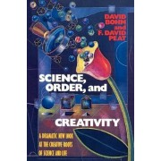 Science, Order, and Creativity by David Bohm