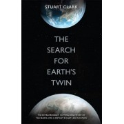 The Search For Earths Twin(Stuart Clark)