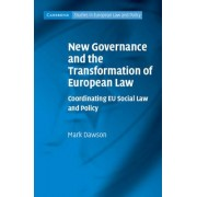 New Governance and the Transformation of European Law by Mark Dawson