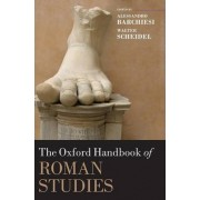 The Oxford Handbook of Roman Studies by Alessandro Barchiesi