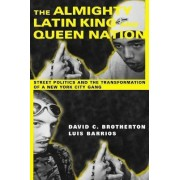 The Almighty Latin King and Queen Nation by David C. Brotherton