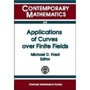 Applications of Curves Over Finite Fields by Michael D. Fried