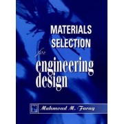 Materials Selection for Engineering Design by Mahmoud M. Farag