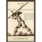 The Art of the Two-Handed Sword by Ken Mondschein Ph D