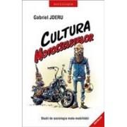 Cultura motocicletelor. Studii de sociologia moto-mobilitatii EDITIE LIMITATA