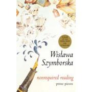 Nonrequired Reading by Wisawa Szymborska