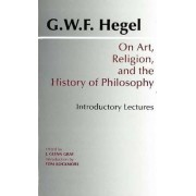 On Art, Religion and the History of Philosophy by G. W. F. Hegel