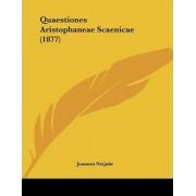 Quaestiones Aristophaneae Scaenicae (1877) by Joannes Neijahr