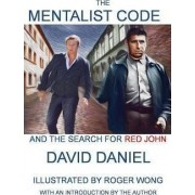 The Mentalist Code and the Search for Red John by David Daniel