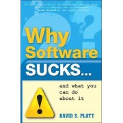 Why Software Sucks...and What You Can Do About it by David S. Platt