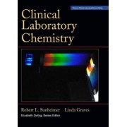 Clinical Laboratory Chemistry by Robert Sunheimer