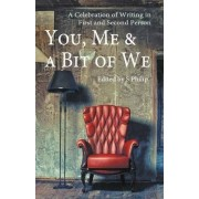 You, Me & a Bit of We by S. Philip