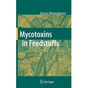 Mycotoxins in Feedstuffs by Martin Weidenb