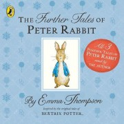 The Further Tales of Peter Rabbit by Emma Thompson