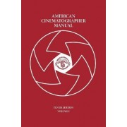 American Cinematographer Manual Vol. I by Asc Michael Goi