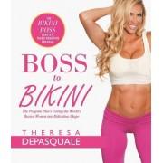 Boss to Bikini: The Bikini Boss Complete Transformation Program